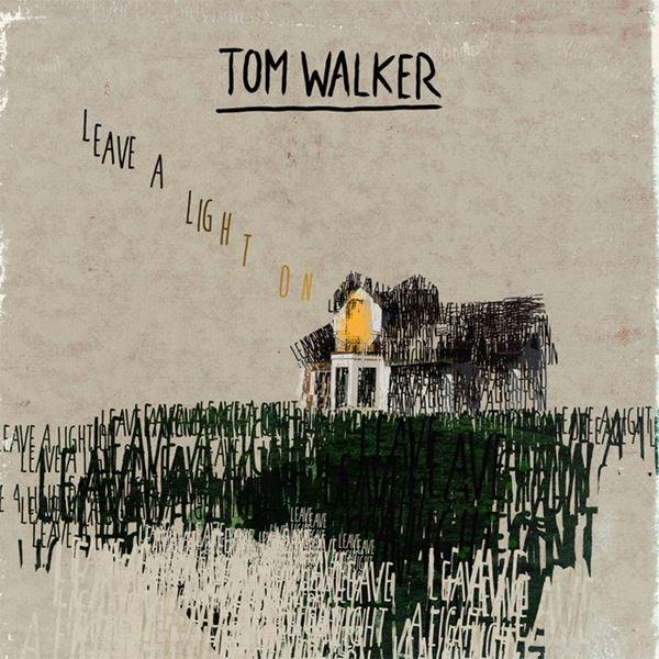 tom-walker-leave-a-light-on-